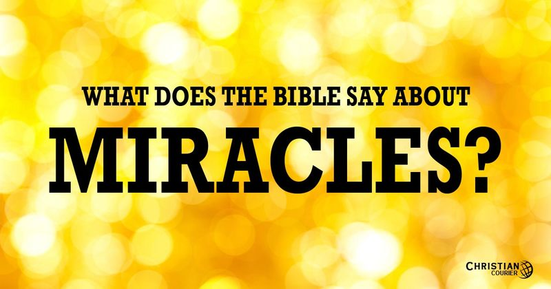 What does the bible say about miracles christian courier display 1e0089d5 4bba 4bae 87c1 debefc64ba40 negle Choice Image